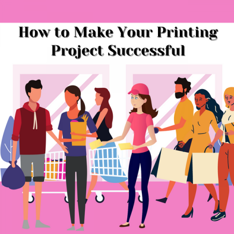 How-to-Make-Your-Printing-Project-Successful